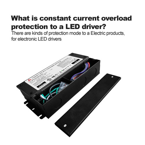 What is constant current overload protection to a LED driver?