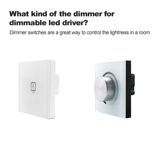 What kind of the dimmer for dimmable led driver?