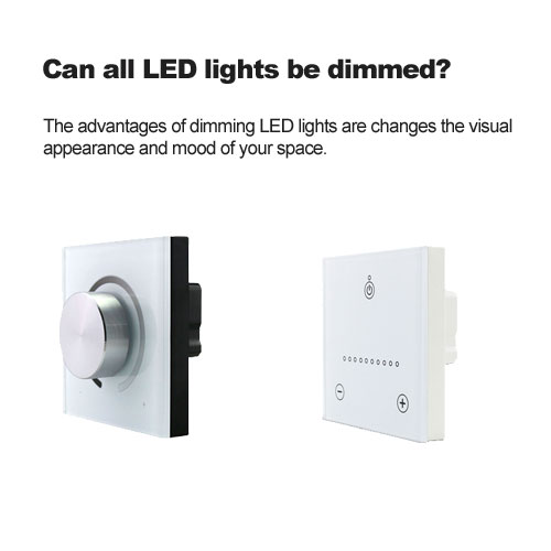 Can all LED lights be dimmed?