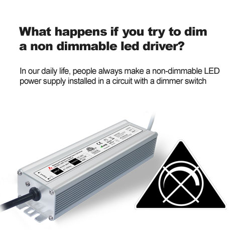 What happens if you try to dim a non dimmable led driver?